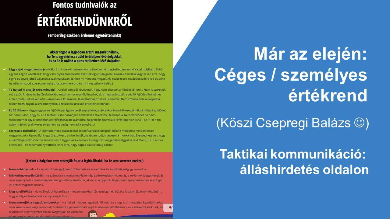 7 Már az elején: Céges / személyes értékrend (Köszi Csepregi Balázs ) Taktikai kommunikáció: álláshirdetés oldalon