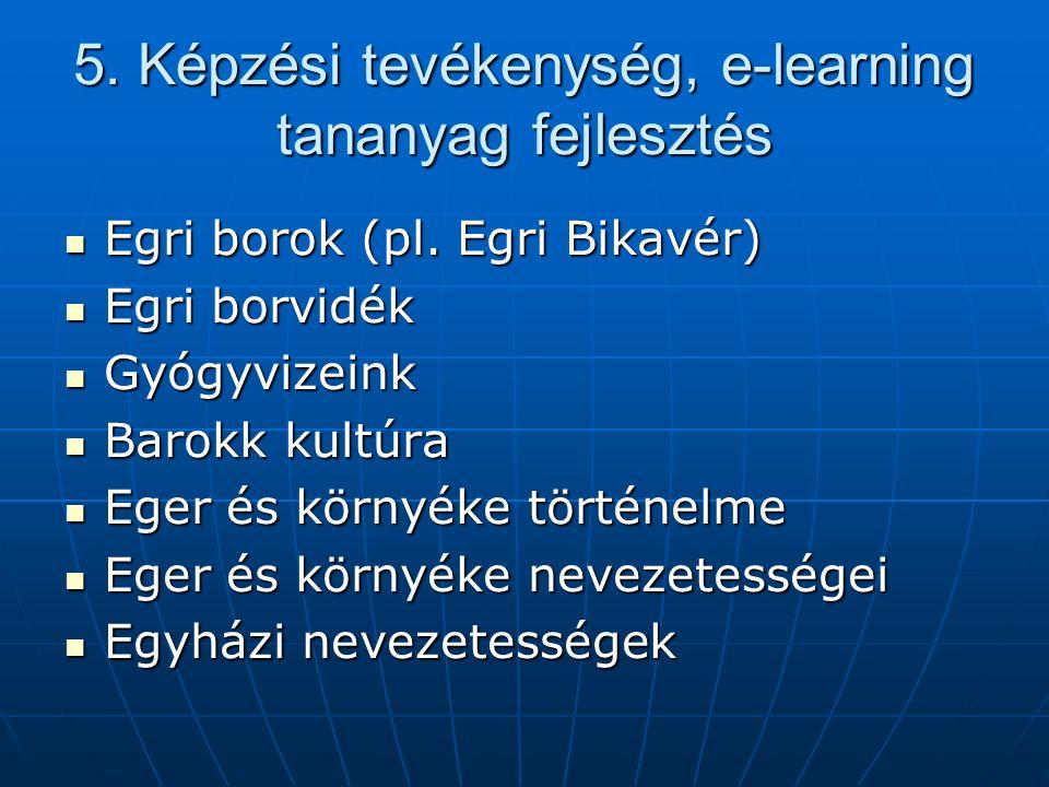 5. Képzési tevékenység, e-learning tananyag fejlesztés Egri borok (pl.