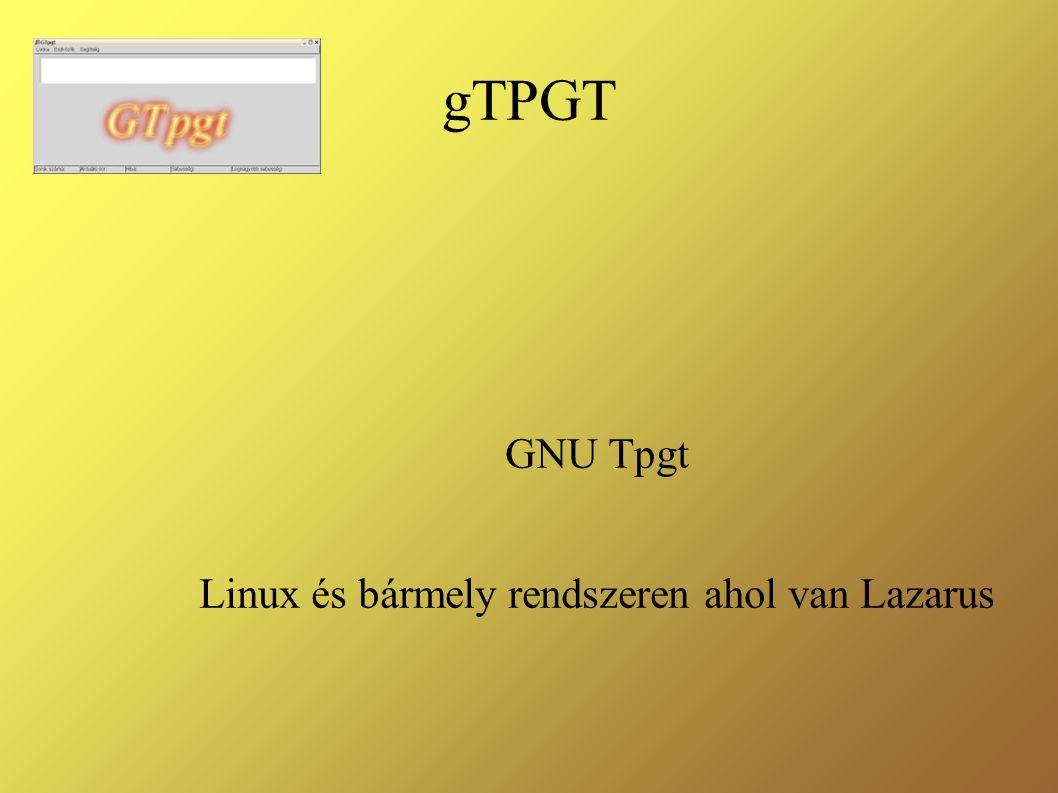 gTPGT GNU Tpgt Linux és bármely rendszeren ahol van Lazarus