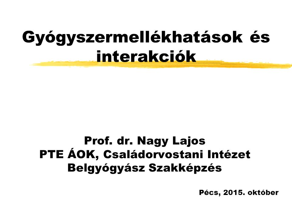 Gyógyszermellékhatások és interakciók Prof. dr.