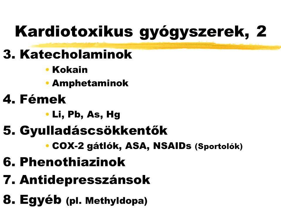 Kardiotoxikus gyógyszerek, 2 3. Katecholaminok Kokain Amphetaminok 4.
