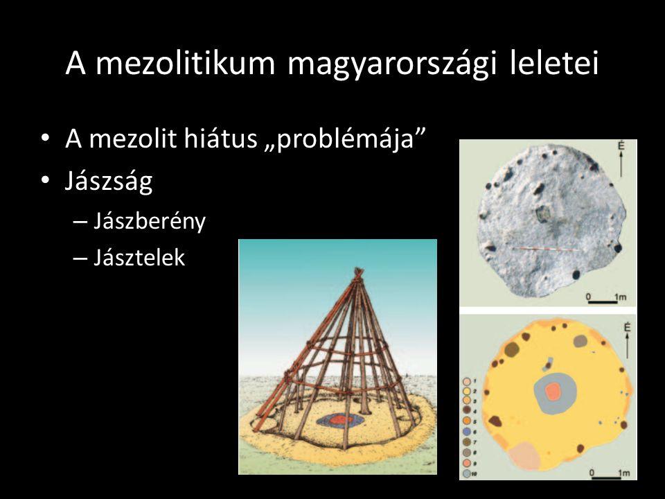 """A mezolitikum magyarországi leletei A mezolit hiátus """"problémája"""" Jászság – Jászberény – Jásztelek"""
