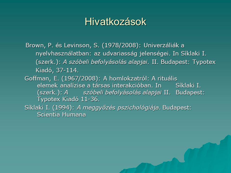 Hivatkozások Brown, P. és Levinson, S.