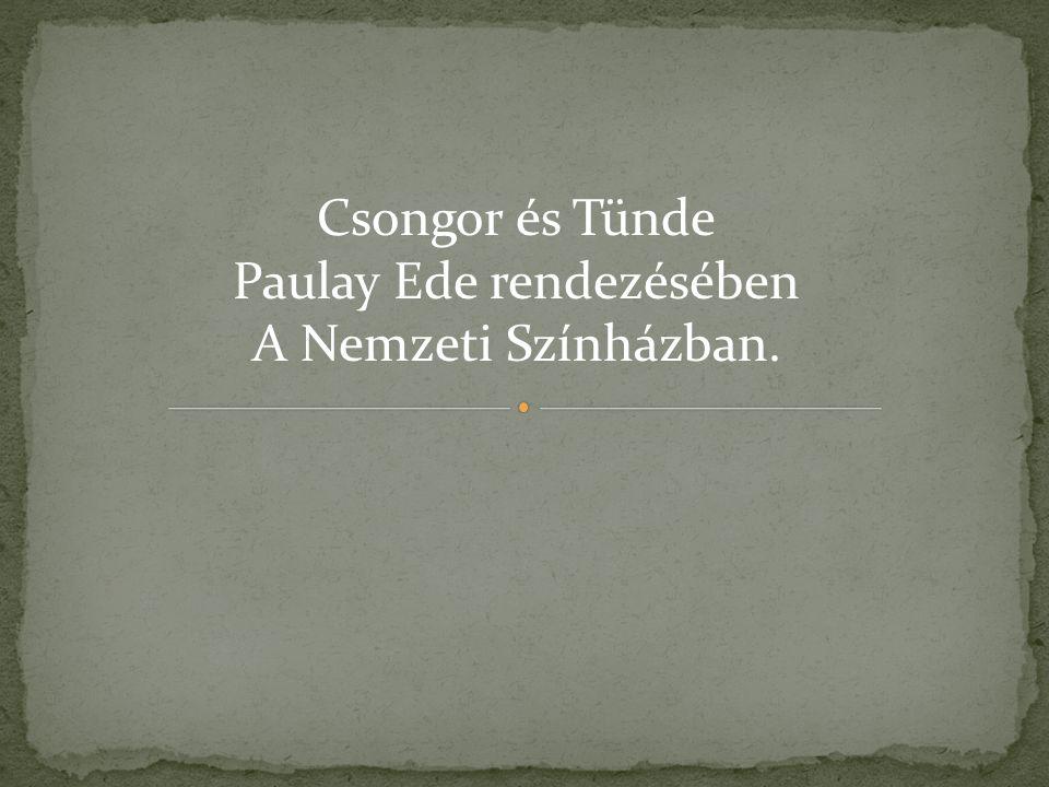 Csongor és Tünde Paulay Ede rendezésében A Nemzeti Színházban.