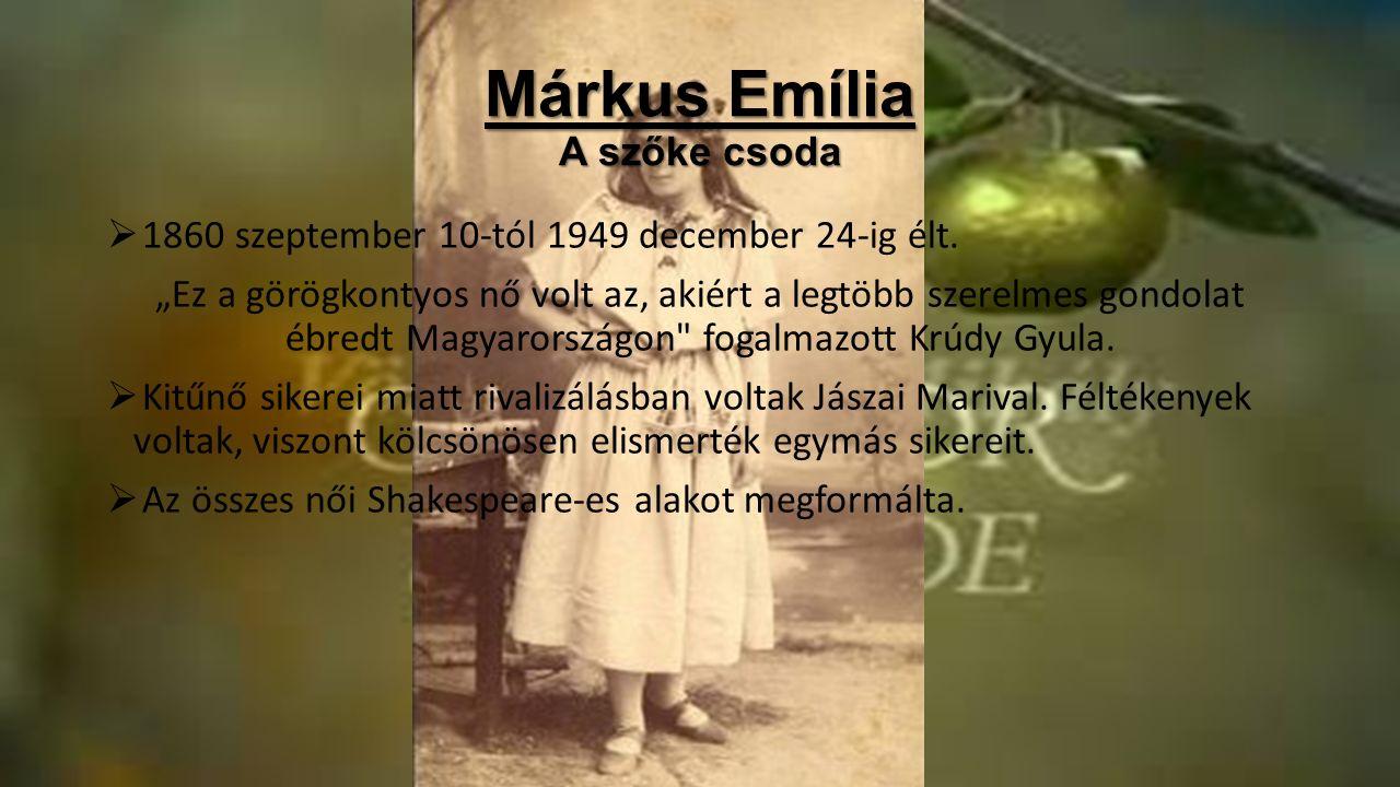 Jászai Mari  1850 február 24-től 1926 okt 5-ig élt.