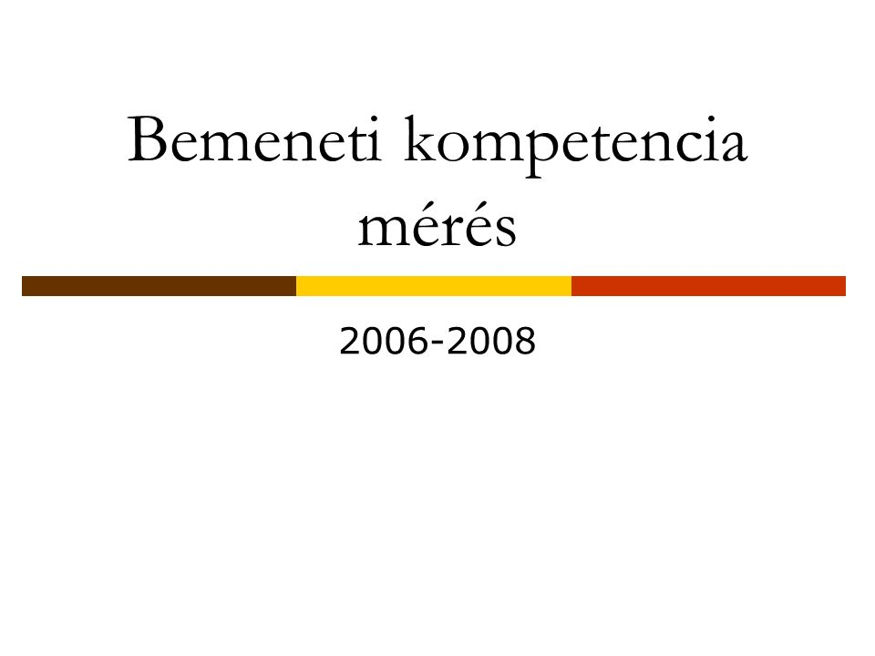 Bemeneti kompetencia mérés 2006-2008
