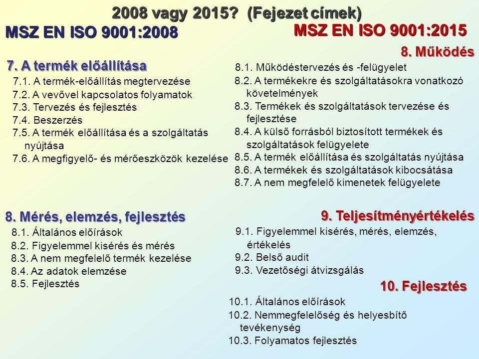 4.A minőségirányítási rendszer 4.1. Általános követelmények 4.2.