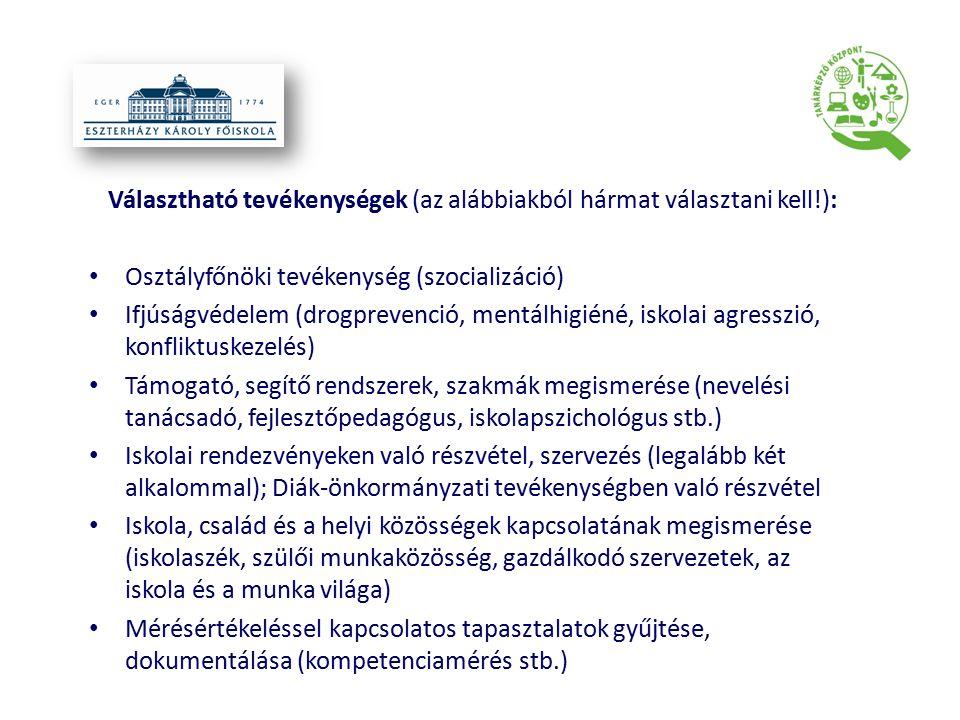 Választható tevékenységek (az alábbiakból hármat választani kell!): Osztályfőnöki tevékenység (szocializáció) Ifjúságvédelem (drogprevenció, mentálhig