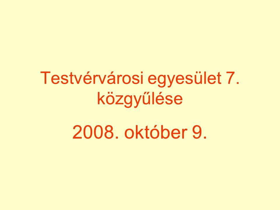 Testvérvárosi egyesület 7. közgyűlése 2008. október 9.
