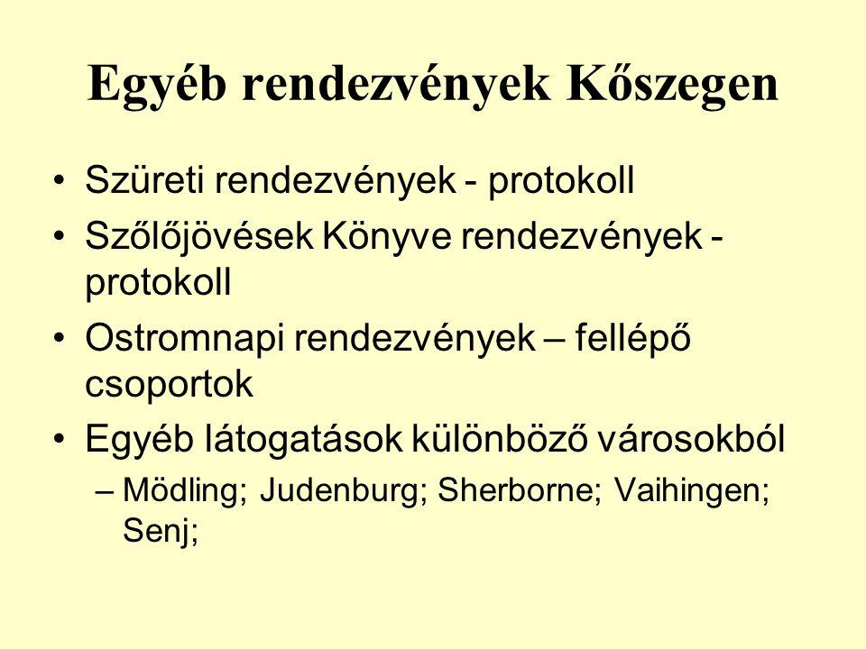 Egyéb rendezvények Kőszegen Szüreti rendezvények - protokoll Szőlőjövések Könyve rendezvények - protokoll Ostromnapi rendezvények – fellépő csoportok Egyéb látogatások különböző városokból –Mödling; Judenburg; Sherborne; Vaihingen; Senj;