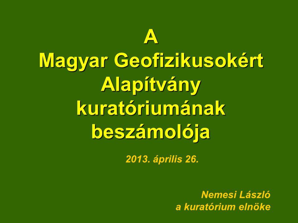 A Magyar Geofizikusokért Alapítvány kuratóriumának beszámolója 2013.