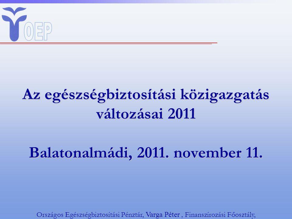 Az egészségbiztosítási közigazgatás változásai 2011 Balatonalmádi, 2011.