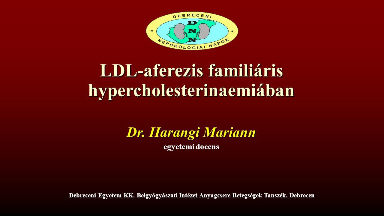 LDL-aferezis familiáris hypercholesterinaemiában Dr.