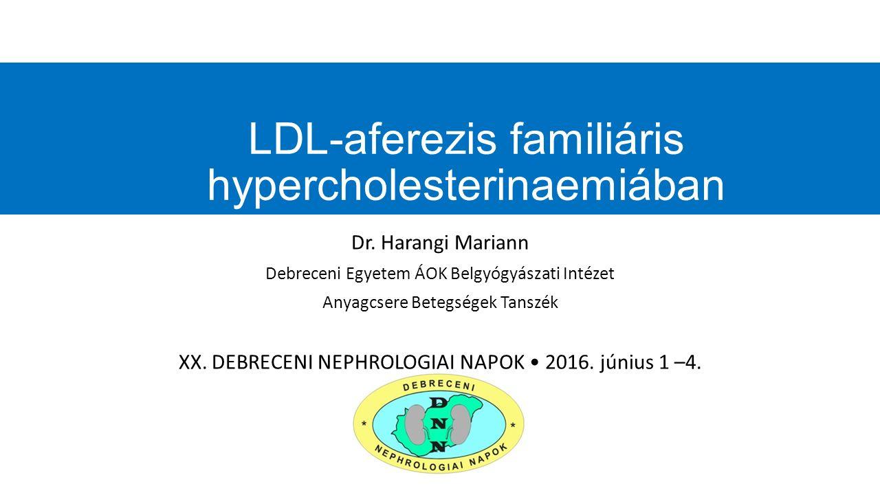 Atherosclerosis Myocardialis infarctus Angina pectoris emelkedett LDL-C szint Mutáció az LDL receptor, apolipoprotein B vagy PCSK9 gében Kevesebb mint 50% funkcionáló LDL-receptor a májban ISZB Familiáris hypercholesterinaemia (FH) Nordestgaard et al.