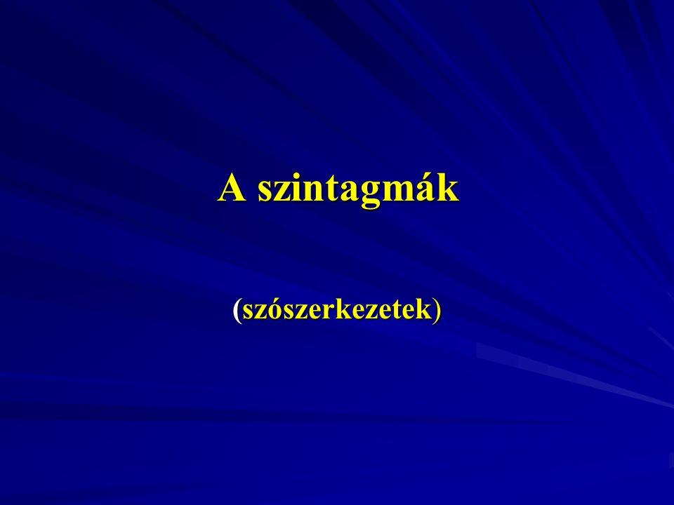 A szintagmák (szószerkezetek)
