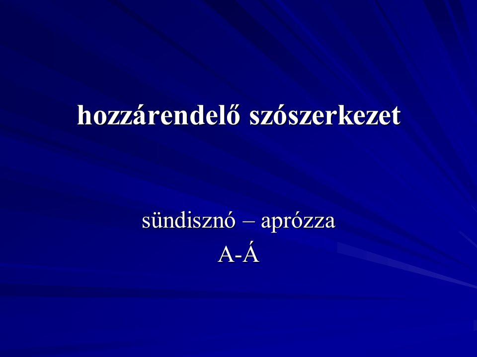 hozzárendelő szószerkezet sündisznó – aprózza A-Á