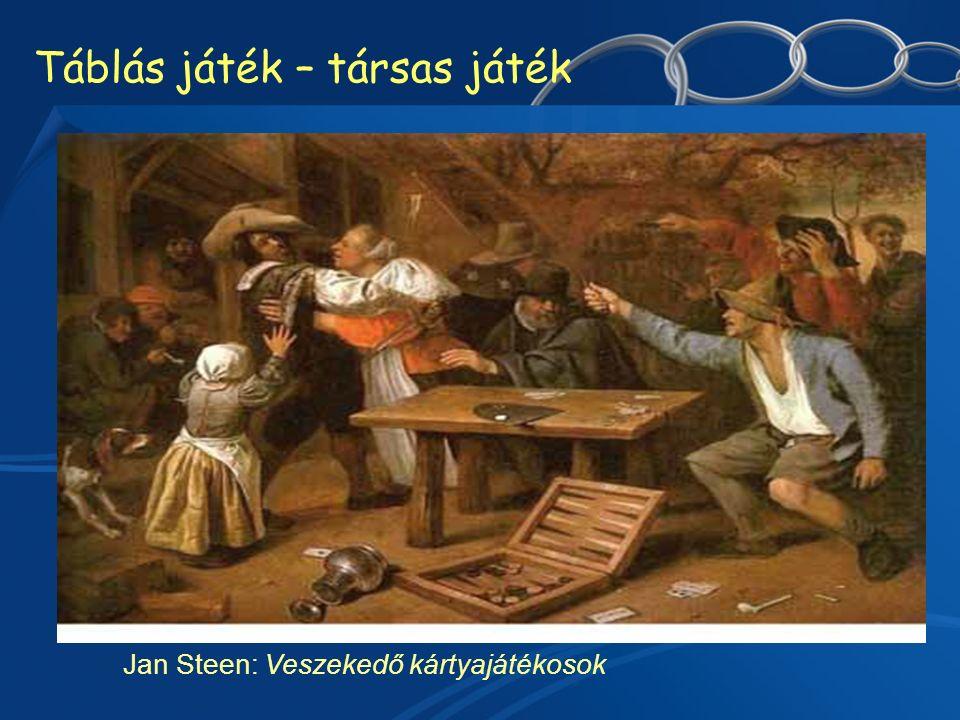 Táblás játék – társas játék Jan Steen: Veszekedő kártyajátékosok