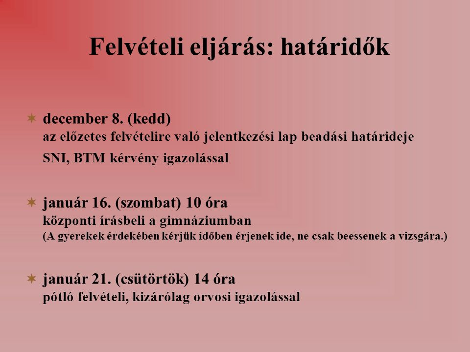 Felvételi eljárás: határidők  december 8.