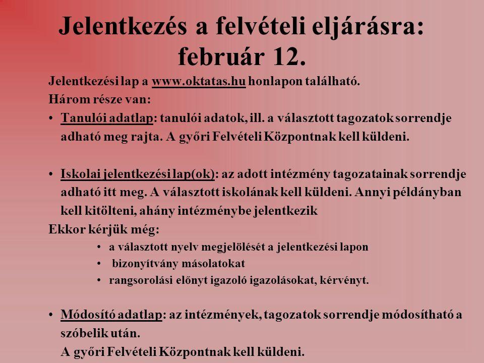 Jelentkezés a felvételi eljárásra: február 12.