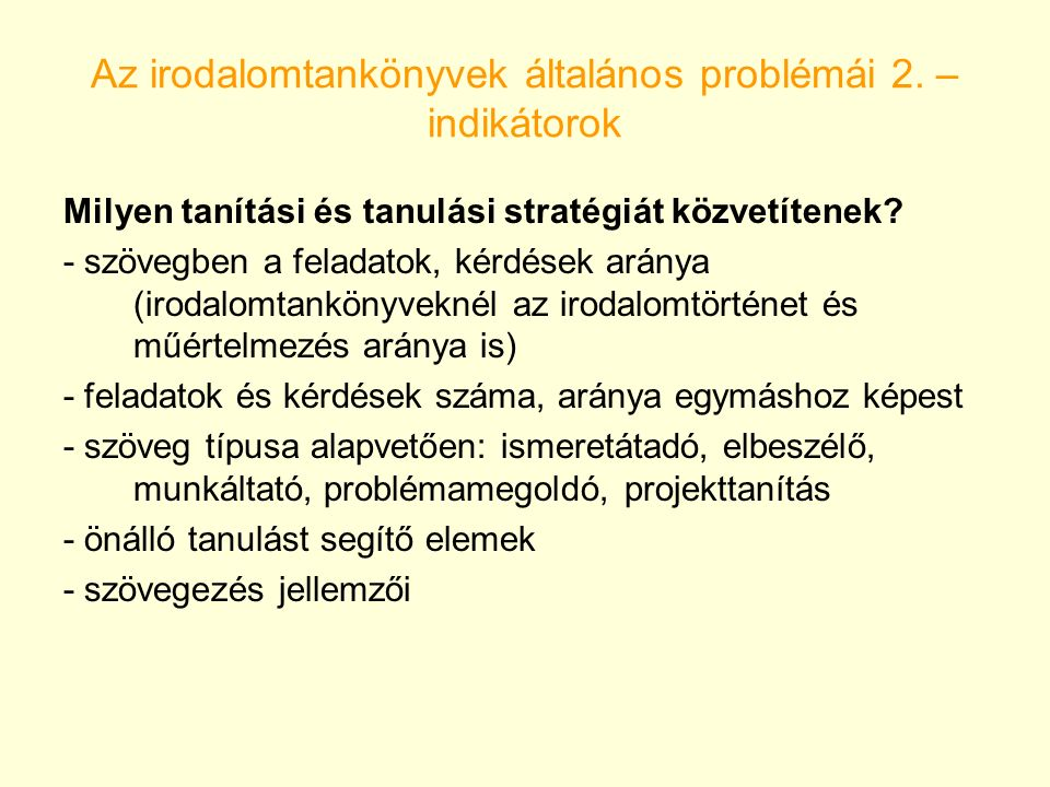 Az irodalomtankönyvek általános problémái 2. – indikátorok Milyen tanítási és tanulási stratégiát közvetítenek? - szövegben a feladatok, kérdések arán