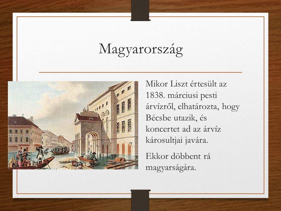Magyarország Mikor Liszt értesült az 1838.