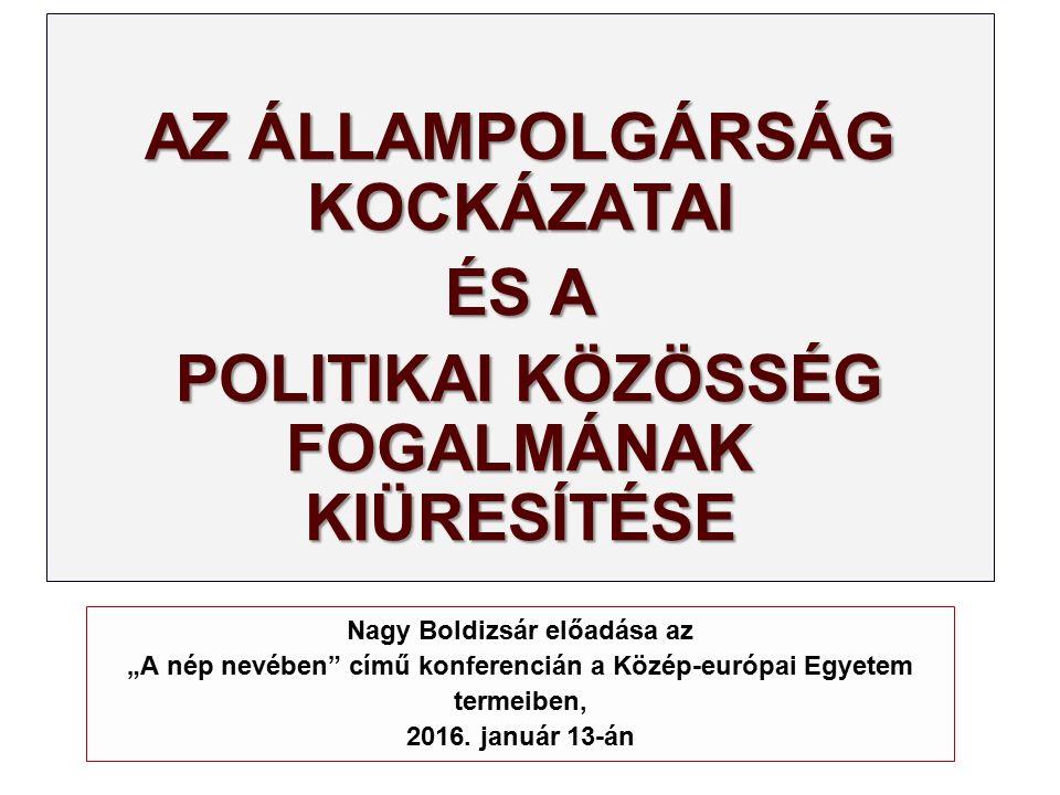 """Nagy Boldizsár előadása az """"A nép nevében"""" című konferencián a Közép-európai Egyetem termeiben, 2016. január 13-án AZ ÁLLAMPOLGÁRSÁG KOCKÁZATAI ÉS A P"""