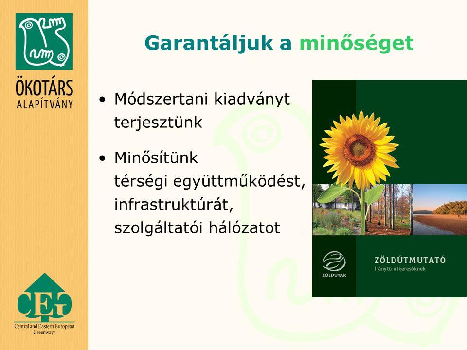 Garantáljuk a minőséget Módszertani kiadványt terjesztünk Minősítünk térségi együttműködést, infrastruktúrát, szolgáltatói hálózatot
