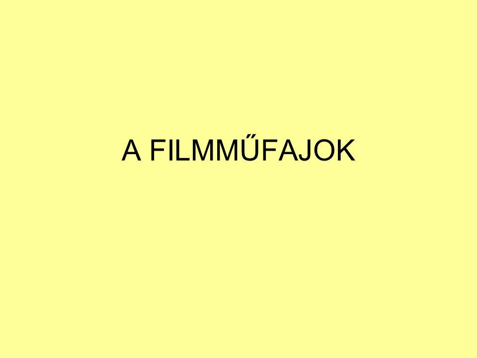 A FILMMŰFAJOK