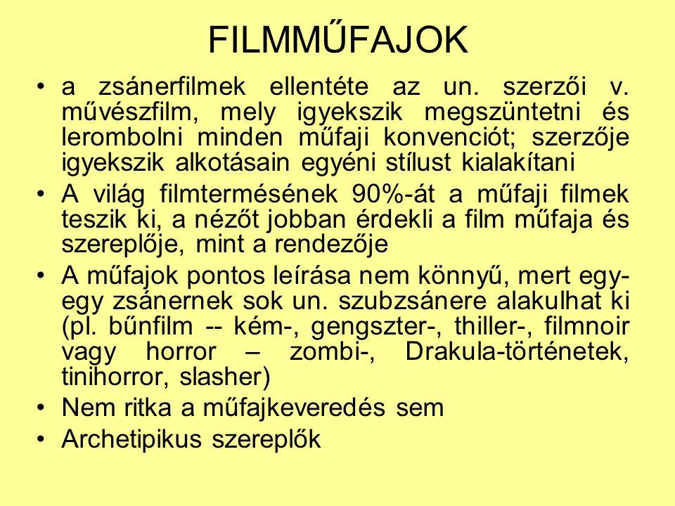 FILMMŰFAJOK a zsánerfilmek ellentéte az un. szerzői v.