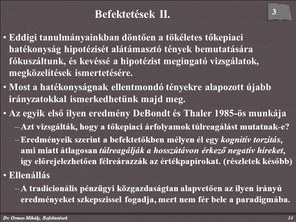 Dr. Ormos Mihály, Befektetések14 Befektetések II.
