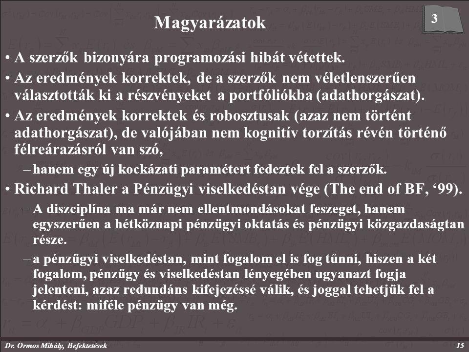 Dr. Ormos Mihály, Befektetések15 Magyarázatok A szerzők bizonyára programozási hibát vétettek.