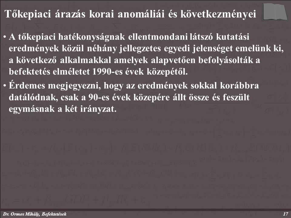 Dr. Ormos Mihály, Befektetések17 Tőkepiaci árazás korai anomáliái és következményei A tőkepiaci hatékonyságnak ellentmondani látszó kutatási eredménye