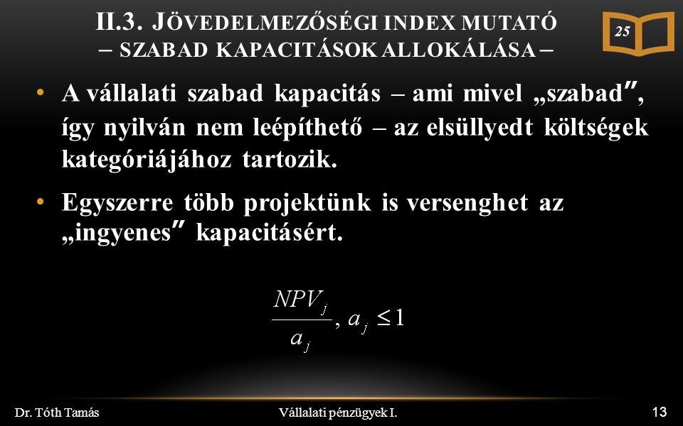 Vállalati pénzügyek I. Dr. Tóth Tamás 13 II.3.