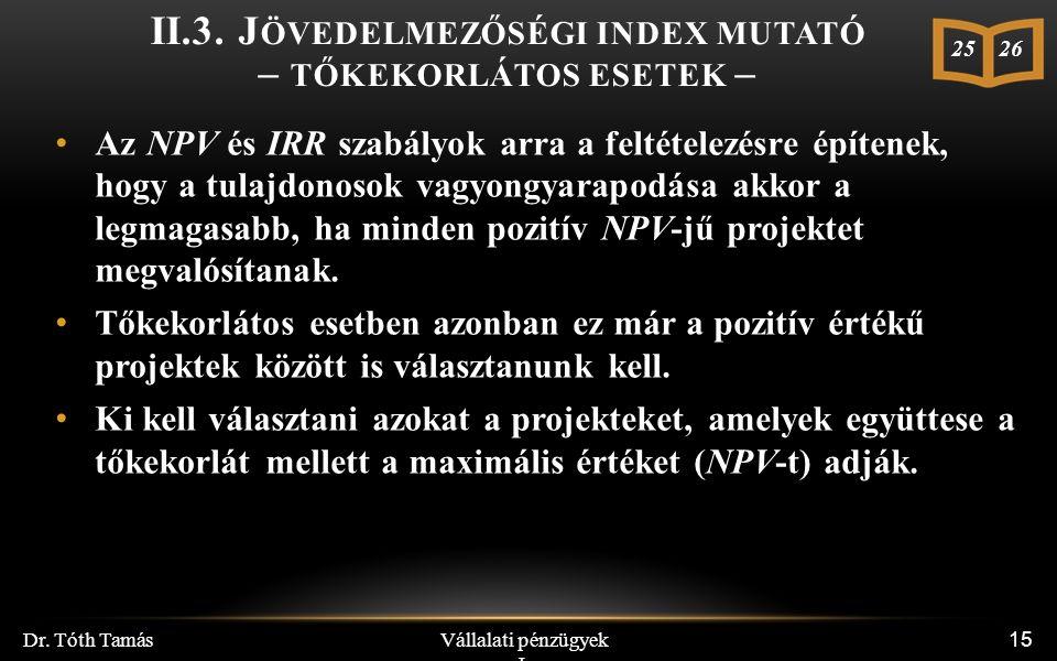 Vállalati pénzügyek I. Dr. Tóth Tamás 15 II.3.