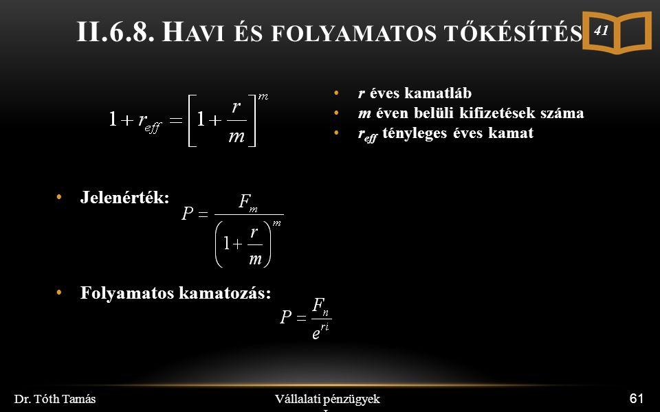 Vállalati pénzügyek I. Dr. Tóth Tamás 61 II.6.8.