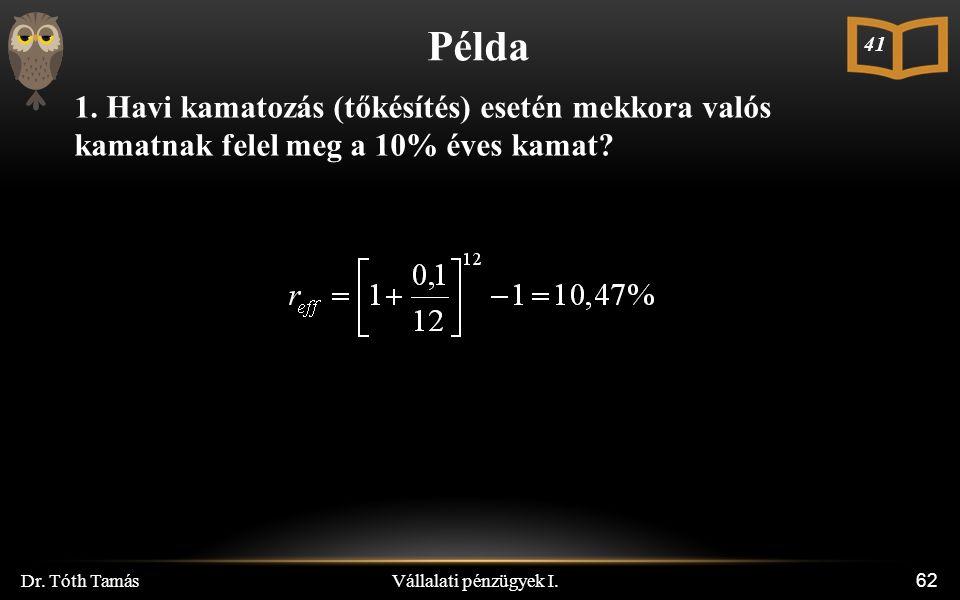 Vállalati pénzügyek I. Dr. Tóth Tamás 62 Példa 1.