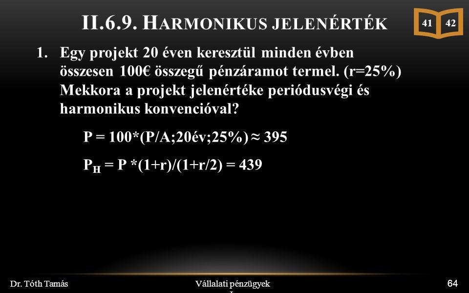 Vállalati pénzügyek I. Dr. Tóth Tamás 64 II.6.9.