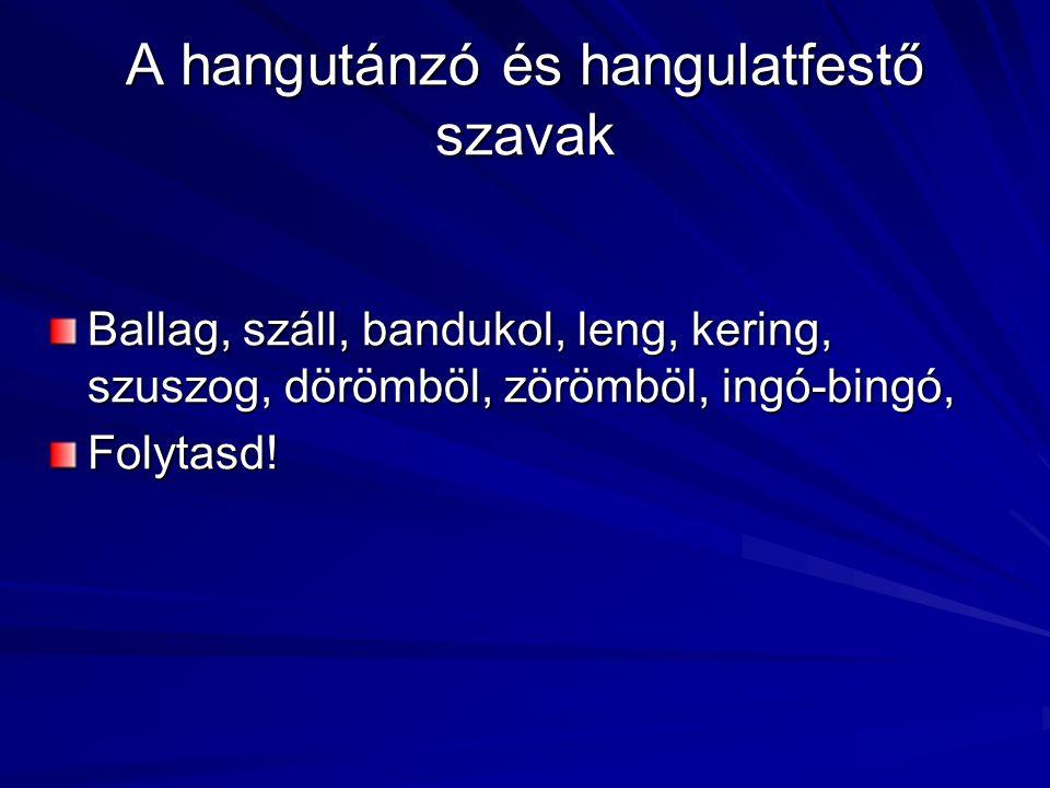 A szavak csoportosítása hangalak és jelentés viszonya alapján 4 4.Rokonértelmű szavak: szinonímák