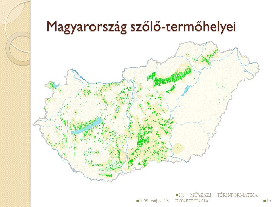 Magyarország szőlő-termőhelyei 2009. május 7-8. 10. MŰSZAKI TÉRINFORMATIKA KONFERENCIA 10