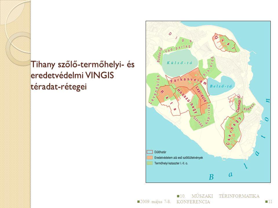 Tihany szőlő-termőhelyi- és eredetvédelmi VINGIS téradat-rétegei 2009.