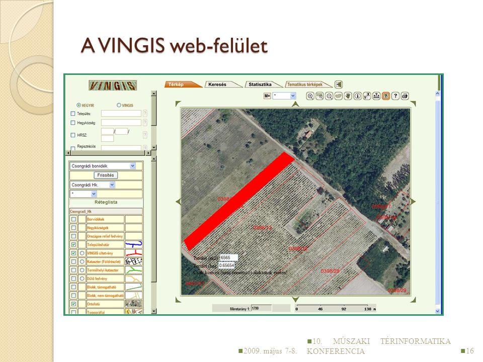 A VINGIS web-felület 2009. május 7-8. 10. MŰSZAKI TÉRINFORMATIKA KONFERENCIA 16