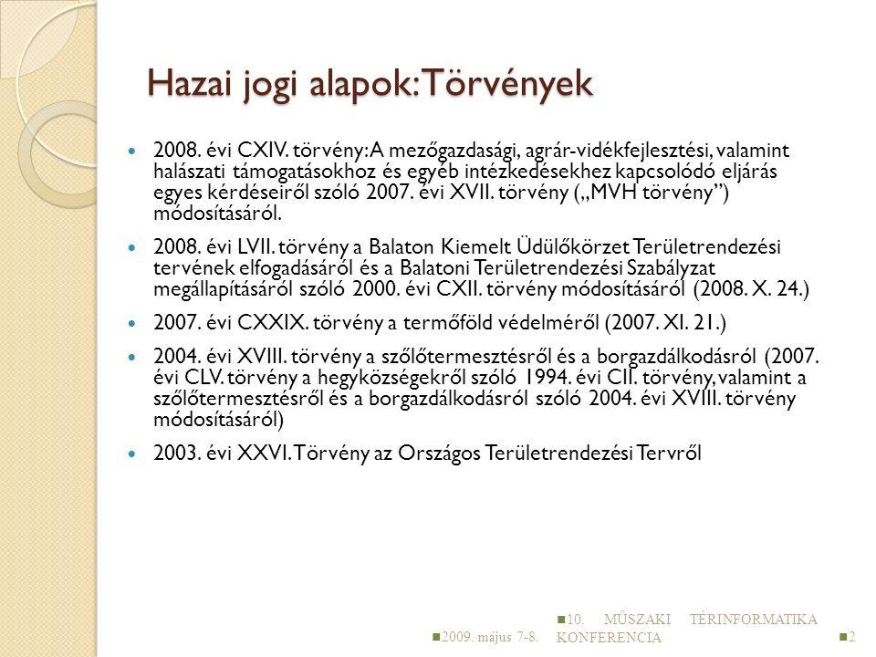 Hazai jogi alapok: Törvények 2008. évi CXIV.