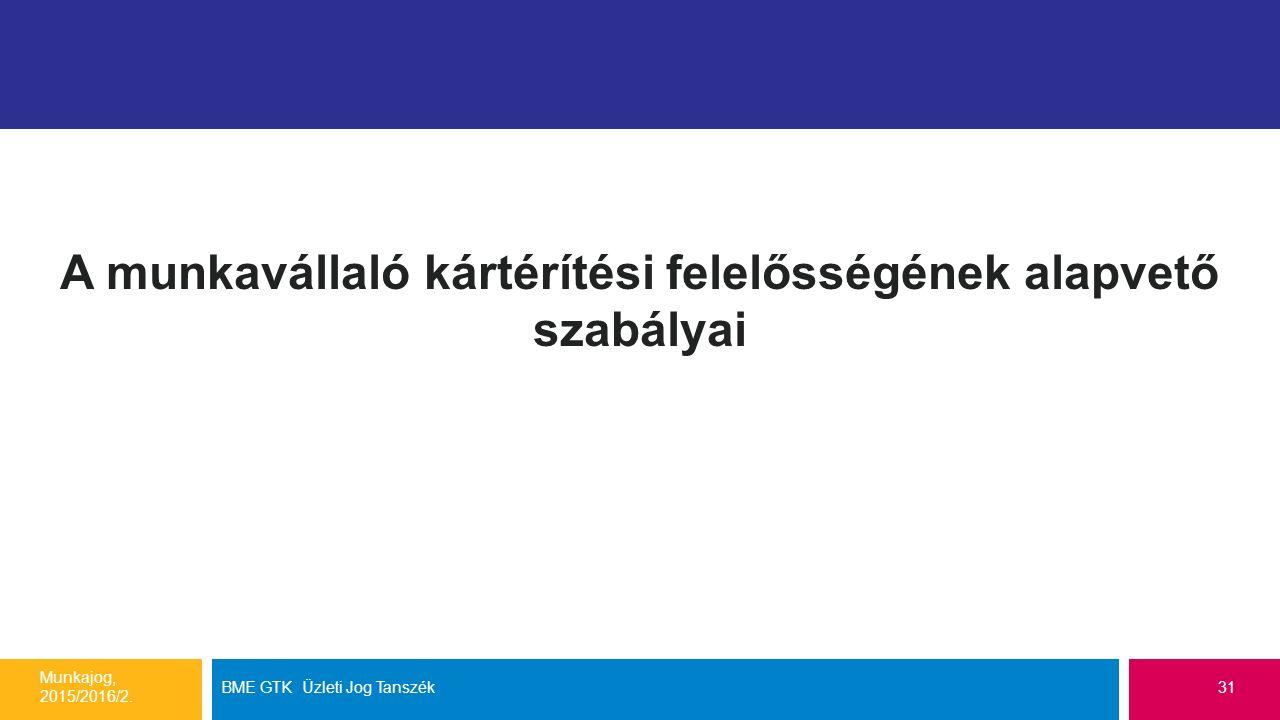 A munkavállaló kártérítési felelősségének alapvető szabályai Munkajog, 2015/2016/2.