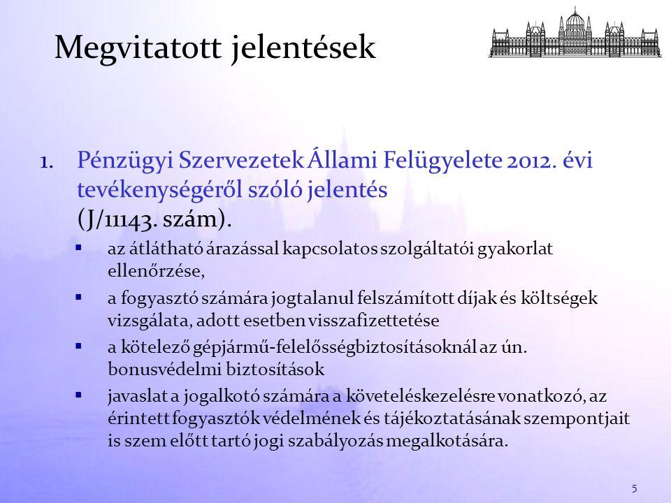 1.Pénzügyi Szervezetek Állami Felügyelete 2012. évi tevékenységéről szóló jelentés (J/11143. szám).  az átlátható árazással kapcsolatos szolgáltatói