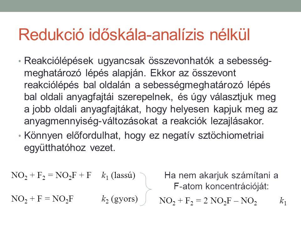 Reakciólépések ugyancsak összevonhatók a sebesség- meghatározó lépés alapján.