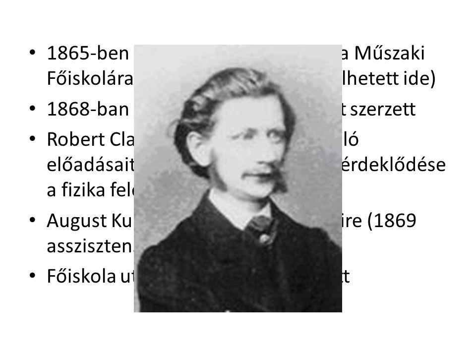 1865-ben Zürich-ben beiratkozott a Műszaki Főiskolára (érettségi nélkül bekerülhetett ide) 1868-ban gépészmérnöki diplomát szerzett Robert Clausius gá