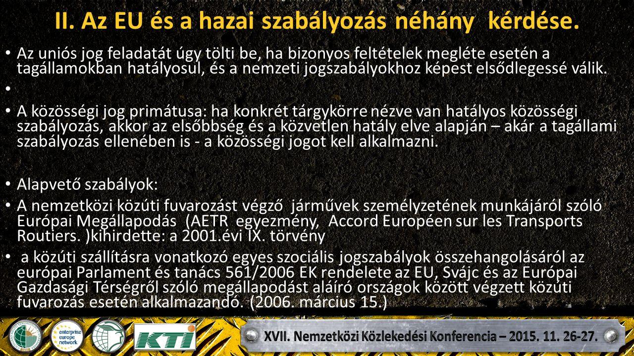 II. Az EU és a hazai szabályozás néhány kérdése.