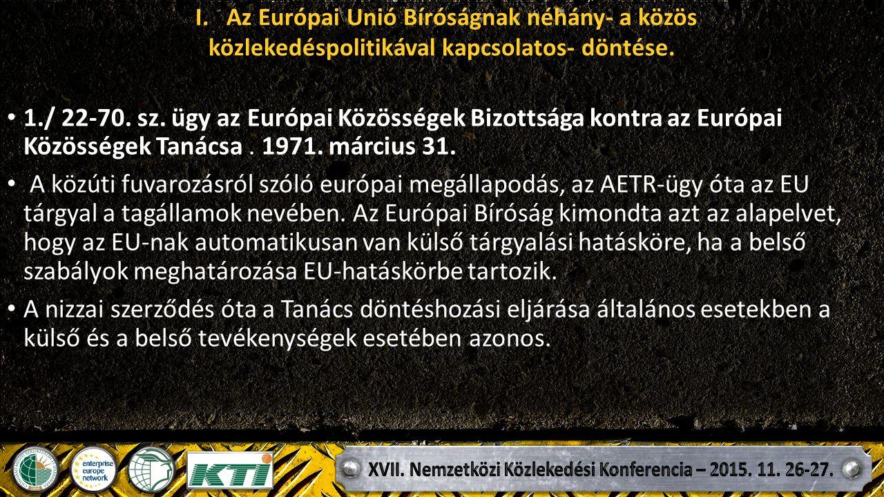 I. Az Európai Unió Bíróságnak néhány- a közös közlekedéspolitikával kapcsolatos- döntése.
