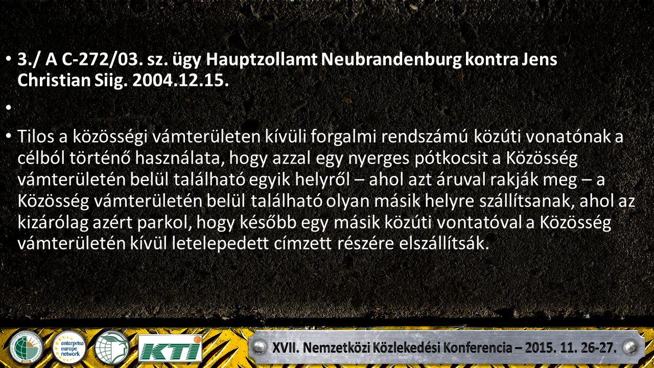 3./ A C ‑ 272/03. sz. ügy Hauptzollamt Neubrandenburg kontra Jens Christian Siig.