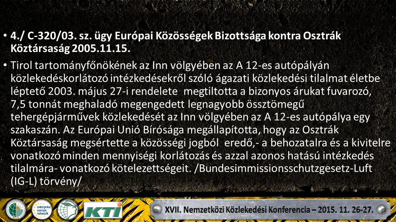 4./ C ‑ 320/03. sz. ügy Európai Közösségek Bizottsága kontra Osztrák Köztársaság 2005.11.15.